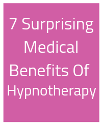 7 Surprising Medical Health Benefits Of Hypnotherapy