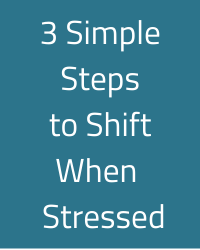 3 Simple Steps to Shift Your Energy When Stressed